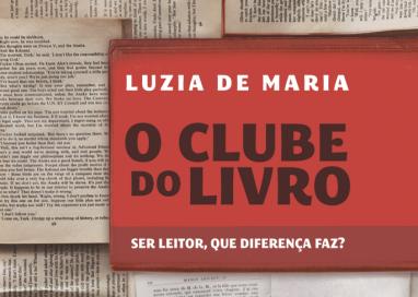 """Lançamento: """"O clube do livro"""", um ensaio sobre o poder transformador da leitura"""