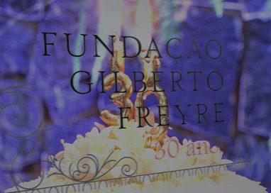 Os 30 anos de um sonho chamado Fundação Gilberto Freyre