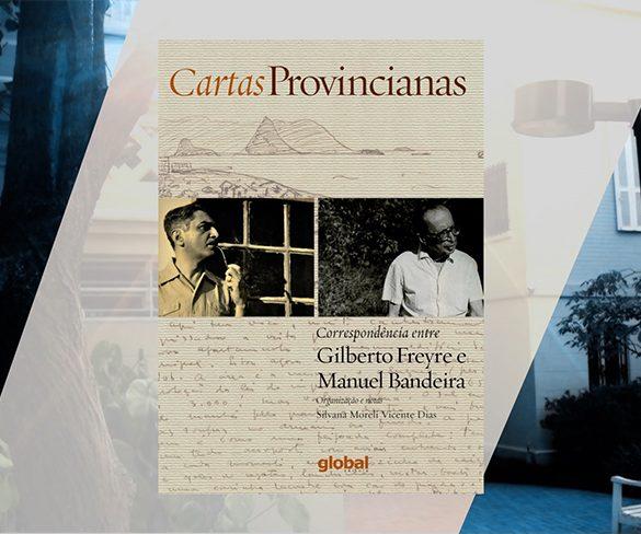 Conversas geniais: Gilberto Freyre e Manuel Bandeira