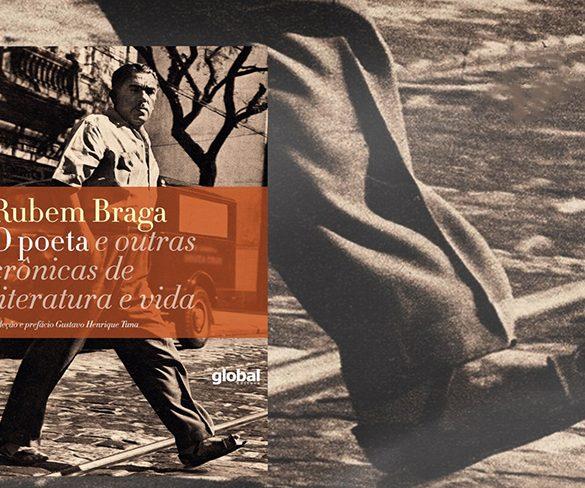 O poeta e outras crônicas de literatura e vida, de Rubem Braga